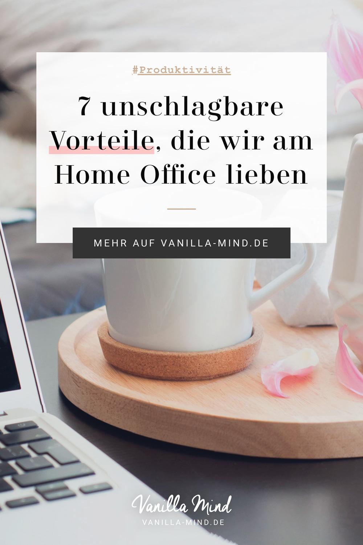 7 Vorteile, die wir an der Arbeit im Home Office so lieben #selbstständig #freelancer #homeoffice #job #arbeit #produktiv