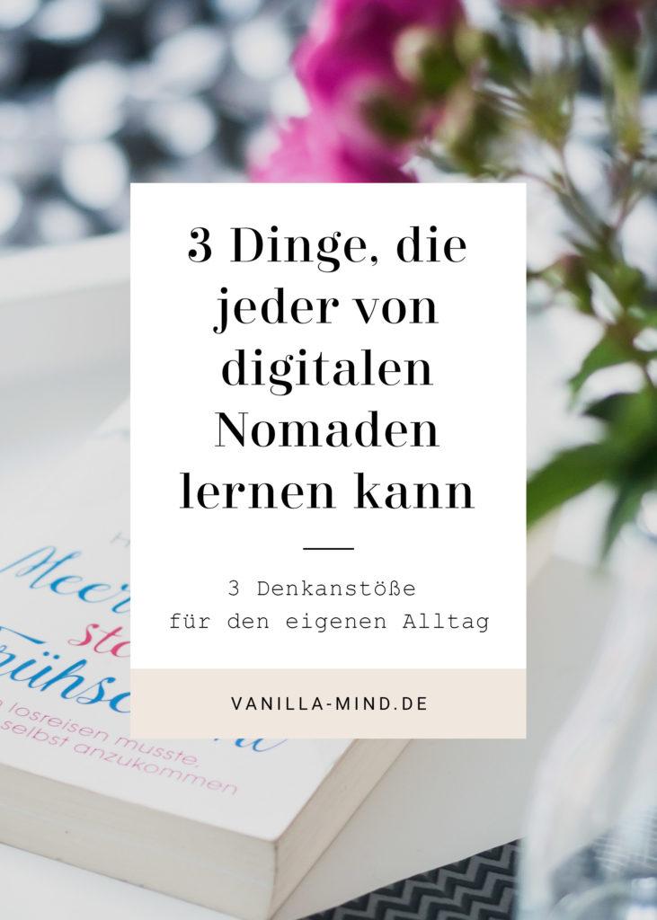 3 Dinge, die jeder von digitalen Nomaden für den Alltag lernen kann | vanilla-mind.de