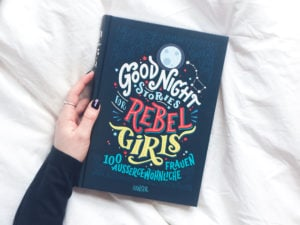 Good Night Stories for Rebel Girls #Persönlichkeit #Mut #Buchtipp #Vorbilder