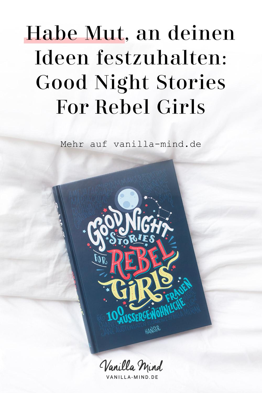 Habe den Mut, deine Pläne umzusetzen, auch wenn es schwer wird! – Good Night Stories for Rebel Girls #Persönlichkeit #Mut #Buchtipp #Vorbilder