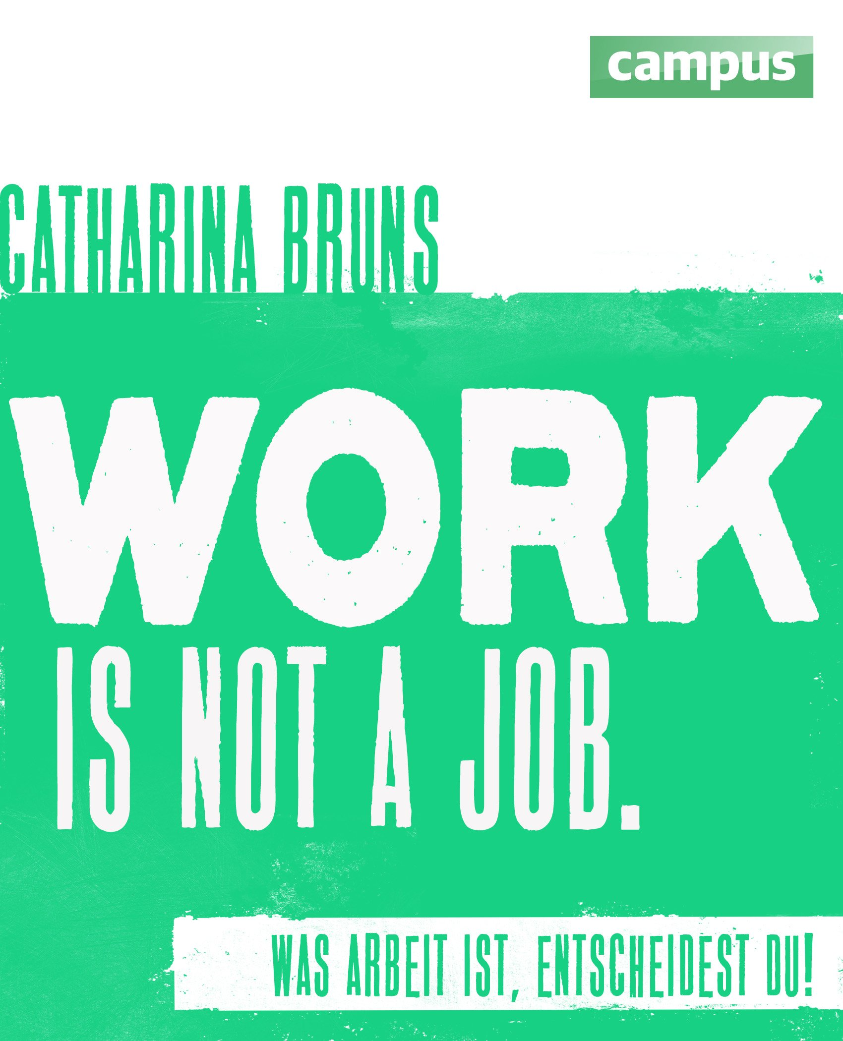 """""""work is not a job"""" von Catharina Bruns / #Buchtipps für einen achtsamen Lesewinter."""