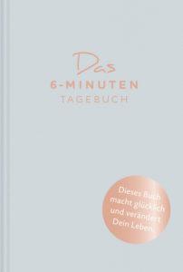 Das 6-Minuten-Tagebuch #psychologie #alltag #mindset #achtsamkeit