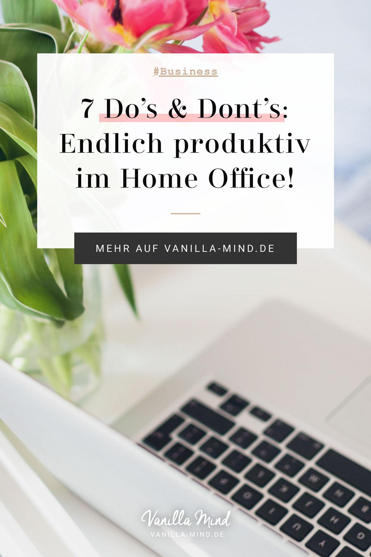 7 Do's & Don'ts, mit denen du im Home Office richtig durchstartest. #HomeOffice #Organisation #Tipps #Produktivität #selbstständig #Konzentration #Disziplin