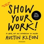 Show Your Work von Austin Kleon