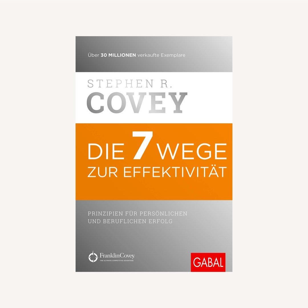 Buchtipp für Lebensplanung und Karriere: Die 7 Wege zur Effektivität: Prinzipien für persönlichen und beruflichen Erfolg von Stephen R. Covey