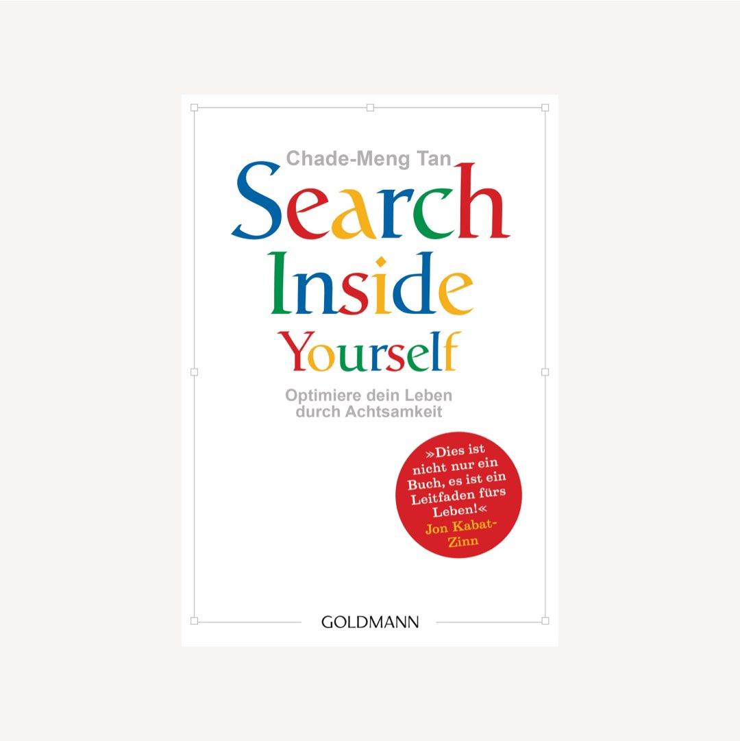 Bücher für mehr Achtsamkeit und Gelassenheit: Search inside yourself von Chade-Meng Tan