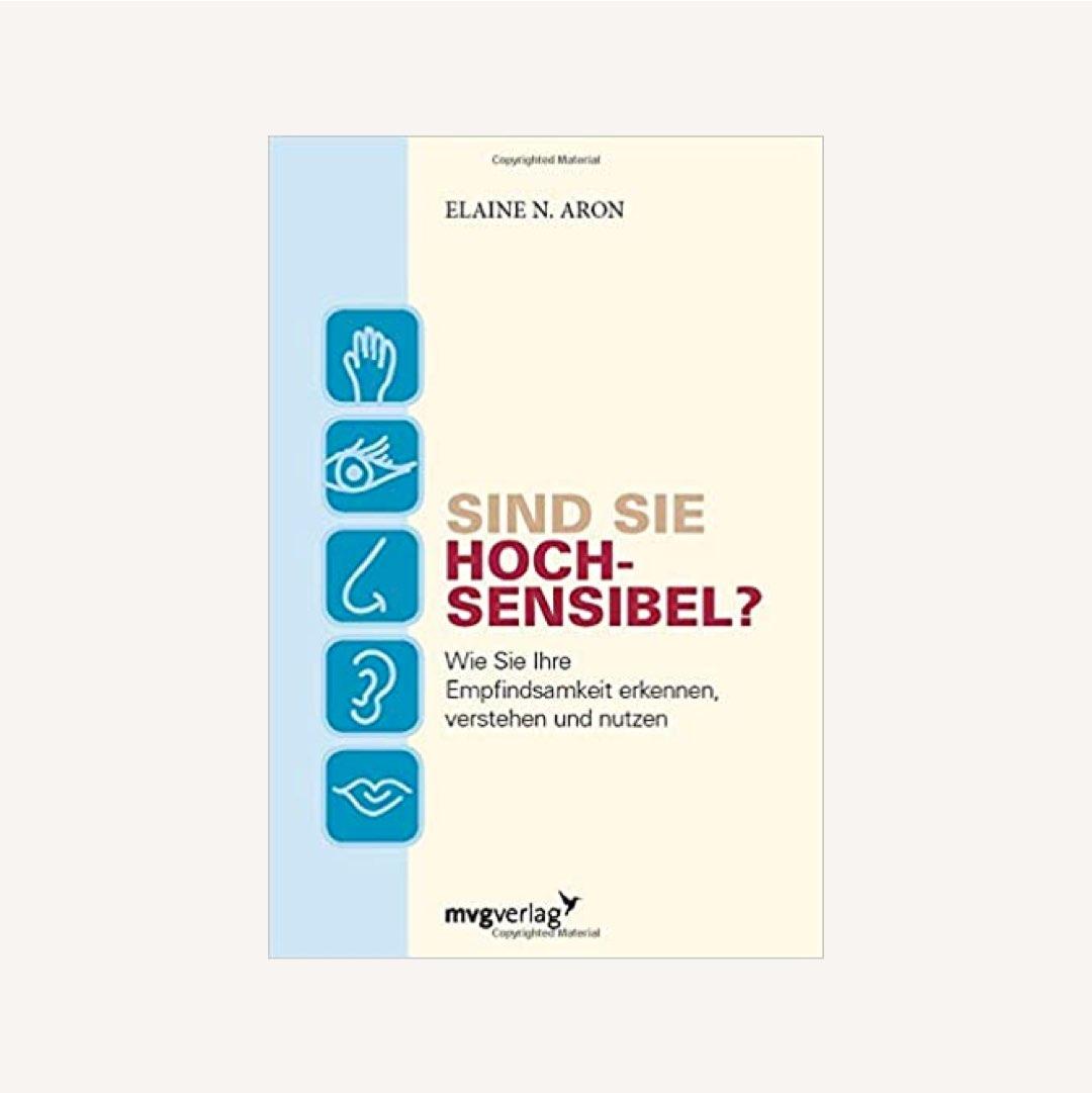 Buch Empfehlungen aus Psychologie & Kommunikation: Sind sie hochsensibel? von Elaine Aron