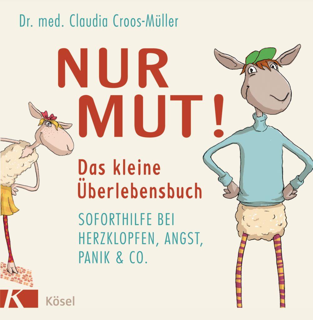 Nur Mut: Das kleine Ueberlebensbuch von Claudia Croos-Mueller