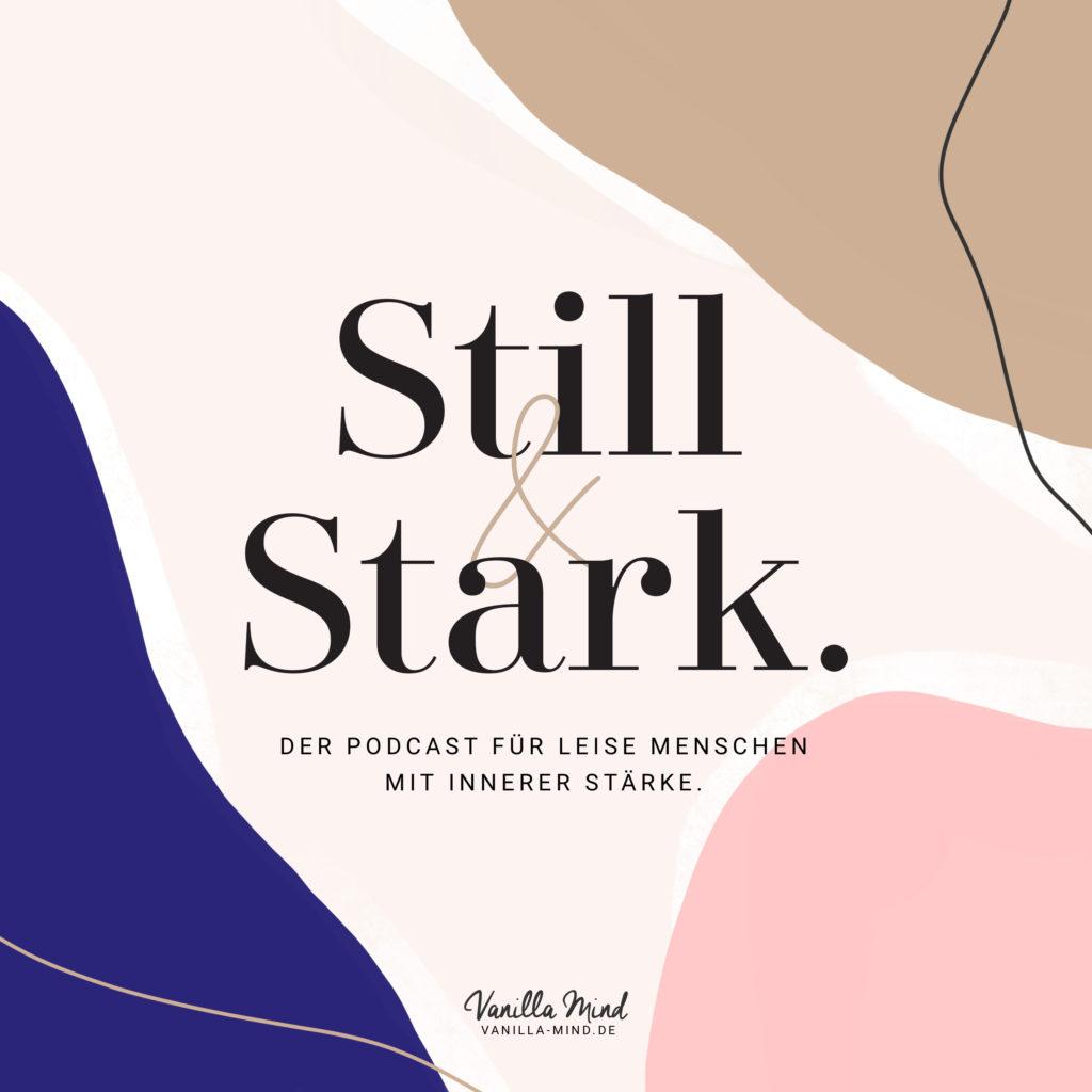 Still & Stark: Der Podcast für leise Menschen mit innerer Stärke - mit Timon und Melina Royer