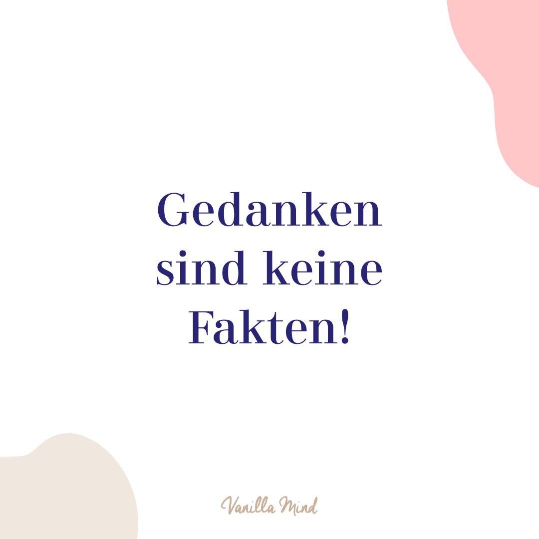 Gedanken sind keine Fakten. - Eleanor Roosevelt #positivesmindset #mentalegesundheit #selbstbewusstsein #selbstvertrauen #vanillamind #stillundstark #introvertiert #positivepsychologie #erfolg #selbständigkeit #ziele #gedanken #mut #mutausbruch #mutig #stress #spruch #zitat #sprüche #lebensweisheiten #gedanken