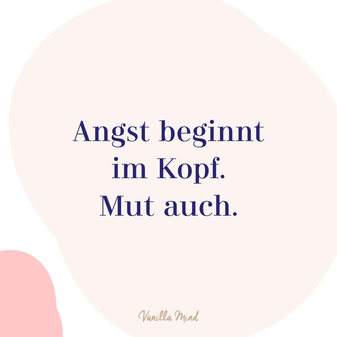 Angst beginnt im Kopf. Mut auch.  #positivesmindset #mentalegesundheit #selbstbewusstsein #selbstvertrauen #vanillamind #stillundstark #introvertiert #positivepsychologie #erfolg #selbständigkeit #ziele #gedanken #mut #mutausbruch #mutig #stress #spruch #zitat #sprüche #lebensweisheiten