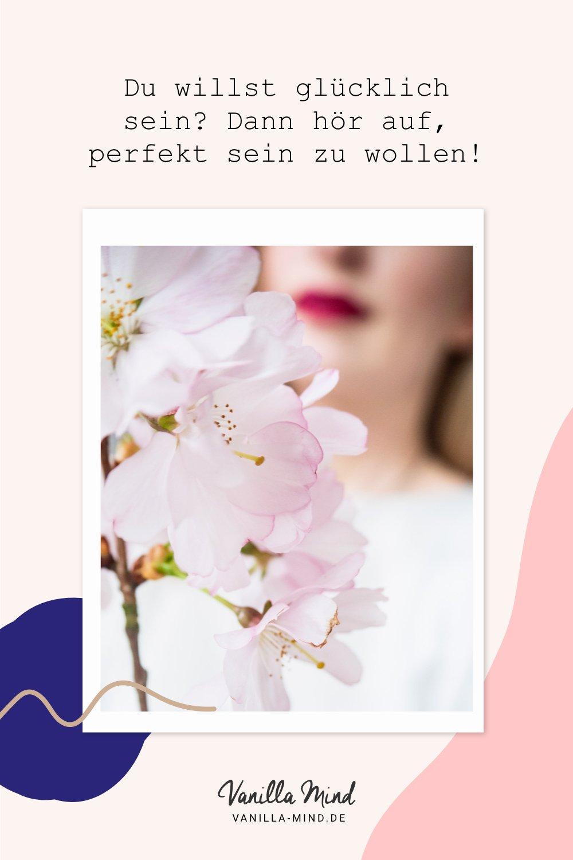 Du willst glücklich sein? Dann hör auf, perfekt sein zu wollen! - Brene Brown #zitat #perfektionismus #loslassen #selbstliebe #spruch