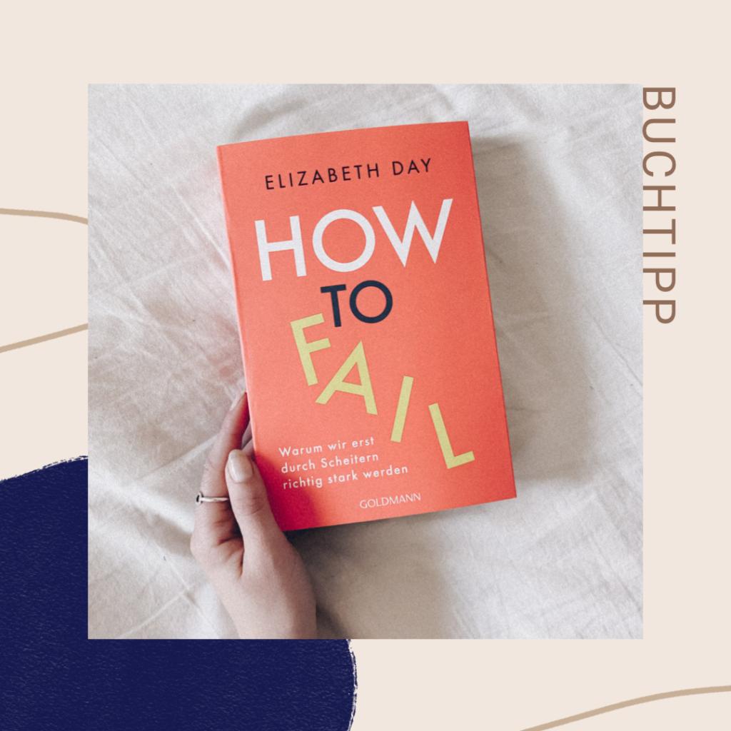 Schöner Scheitern lernen mit dem Buch von Elizabeth Day: How to fail: Warum wir erst durch Scheitern richtig stark werden #stillundstark #podcast