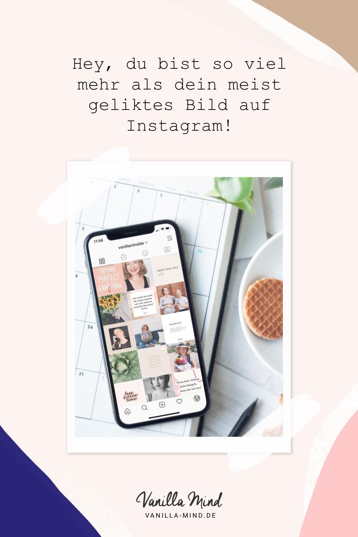 Hey, du bist so viel mehr als dein meist geliktes Bild auf Instagram! #instagramtipps #stillundstark #vanillamind