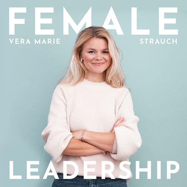 Female Leadership mit Vera Strauch