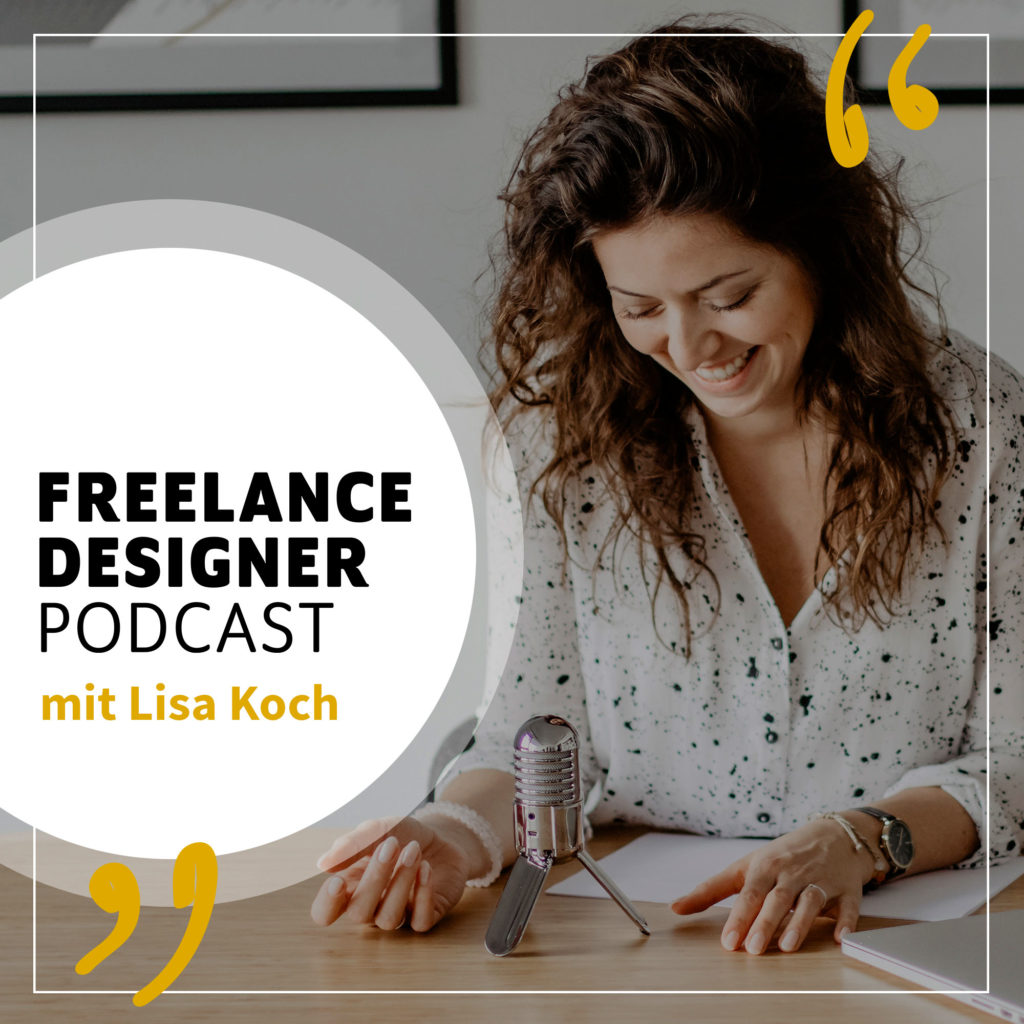 Freelance Designer Podcast mit Lisa Koch