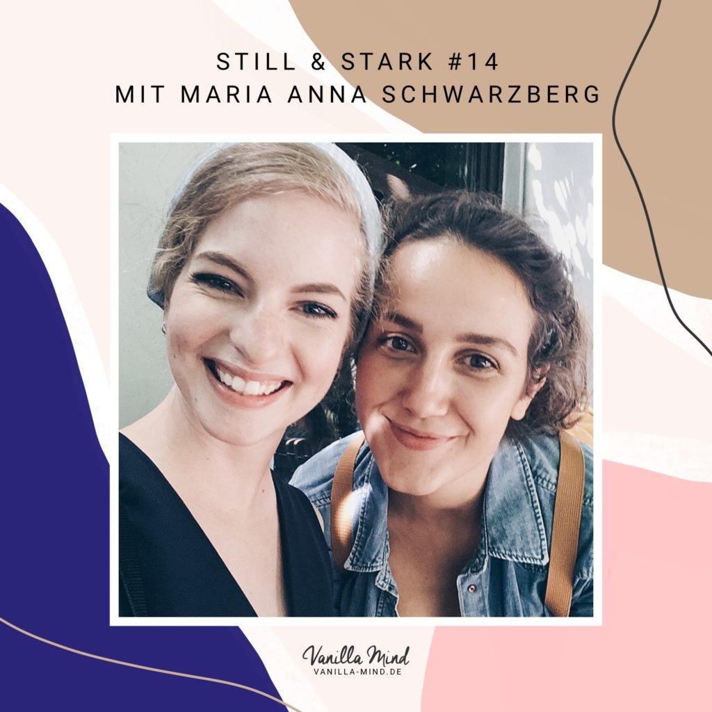 Wie übersteht man Krisen und bleibt mental stark? Interview mit Maria Anna Schwarzberg, Gründerin von Proud to Be Sensibelchen. #stillundstark #podcast