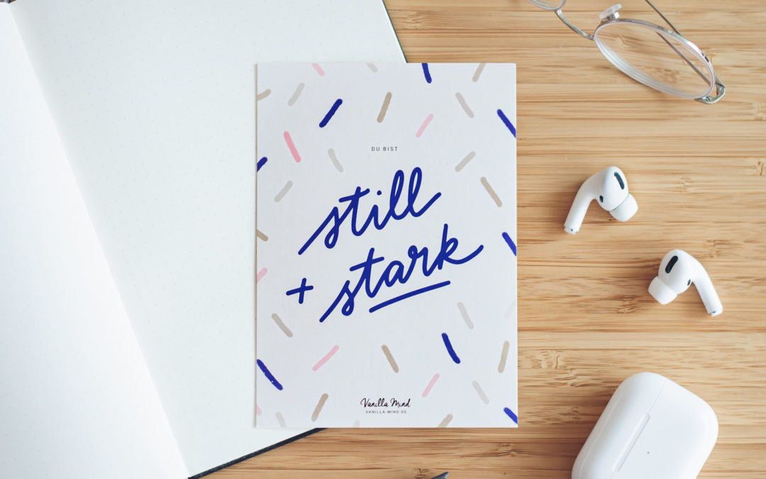 1 Jahr Still & Stark: Das haben wir gelernt