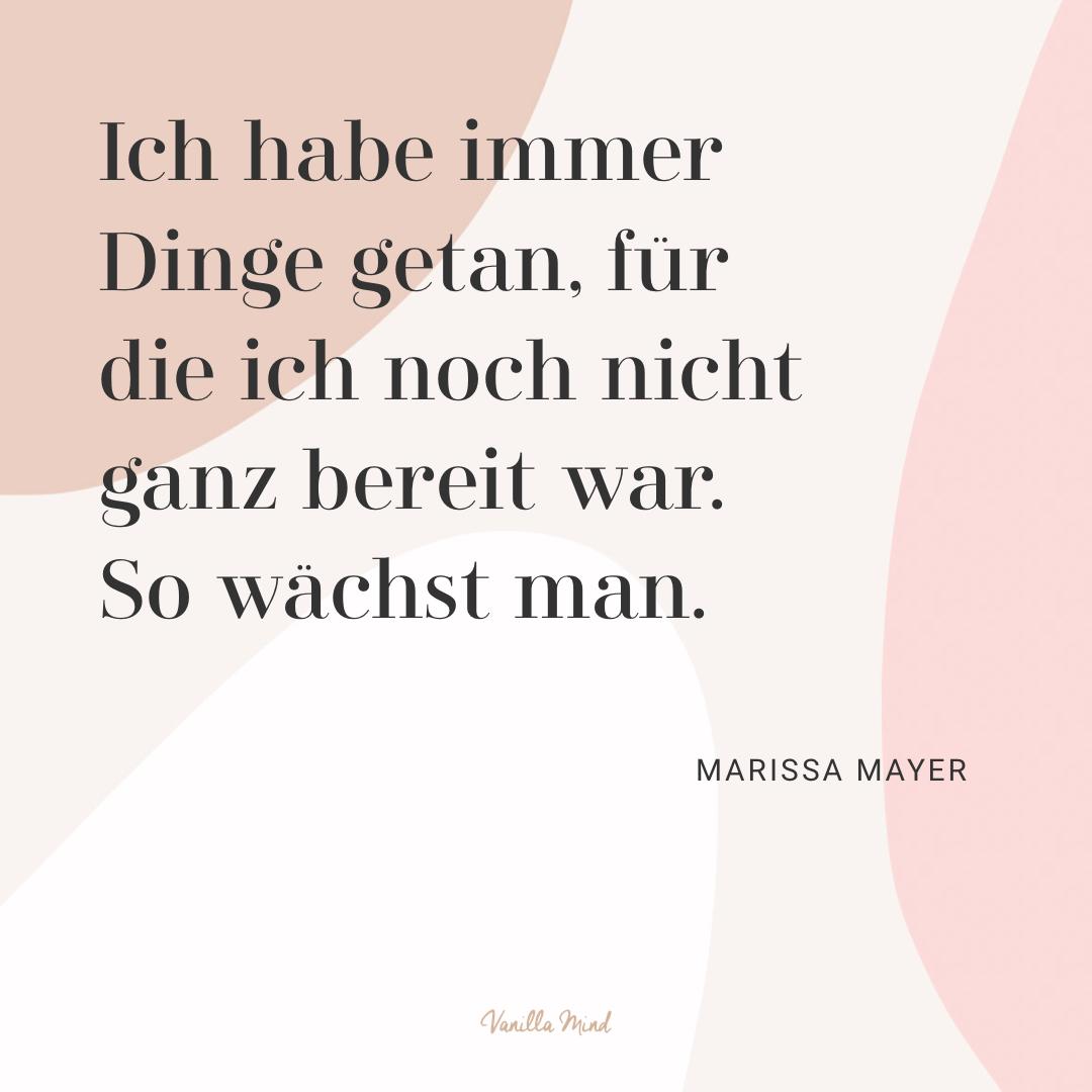 """""""Ich habe immer Dinge getan, für die ich noch nicht ganz bereit war. So wächst man."""" – Marissa Mayer #stillundstark"""