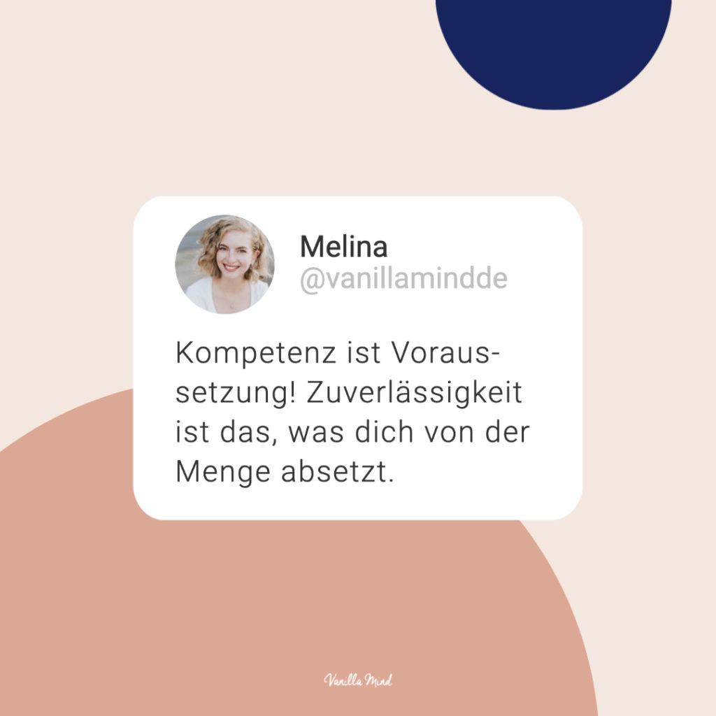 Kompetenz ist Voraussetzung! Zuverlässigkeit ist das, was dich von der Menge absetzt. - Melina Royer #stillundstark #vanillamind