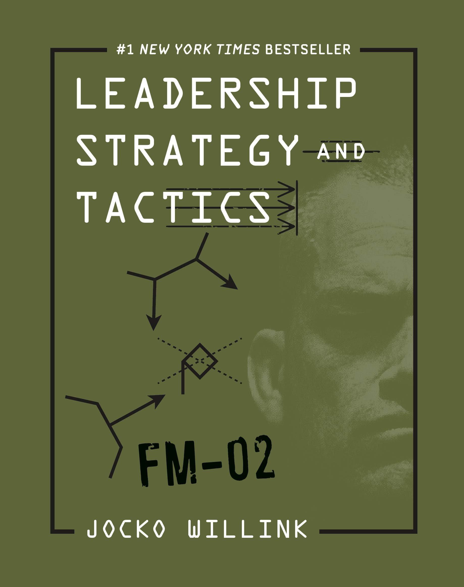 Leadership Strategy and Tactics: Field Manual von Jocko Willink