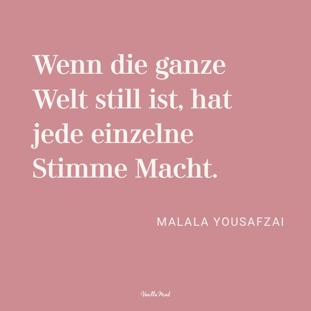 """""""Wenn die ganze Welt still ist, hat jede einzelne Stimme Macht."""" – Malala Yousafzai #stillundstark"""